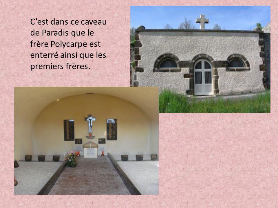 C'est dans ce caveau de Paradis que le frère Polycarpe est enterré ainsi que les premiers frères.