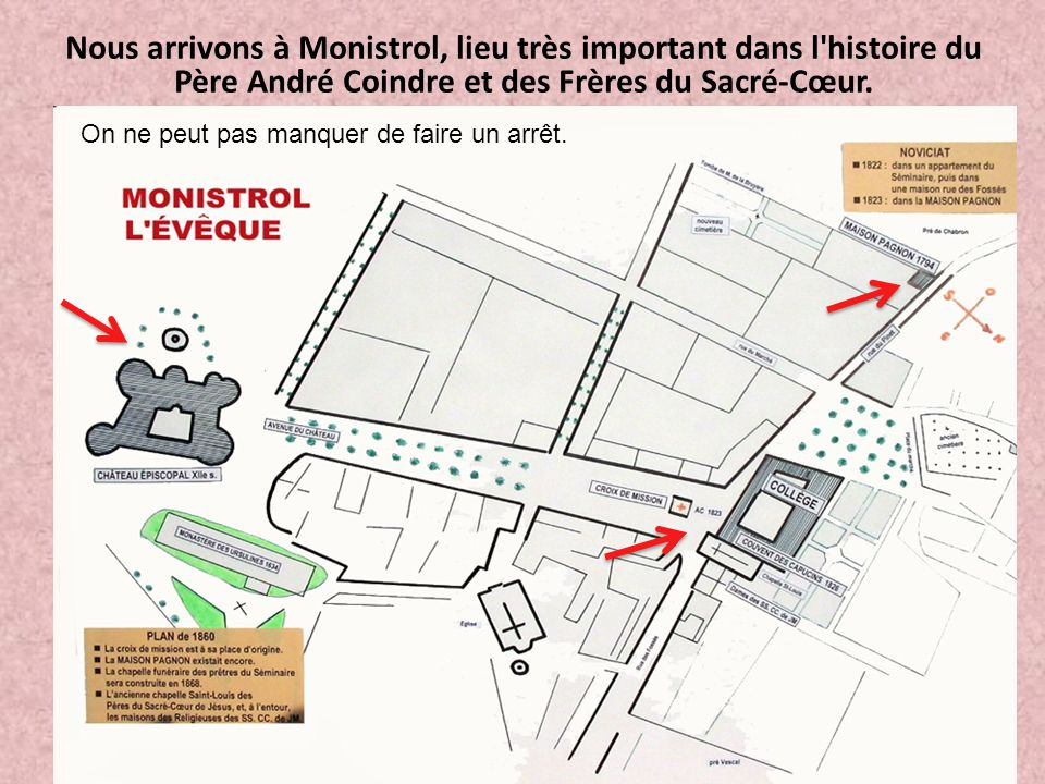 Nous arrivons à Monistrol, lieu très important dans l histoire du Père André Coindre et des Frères du Sacré-Cœur.
