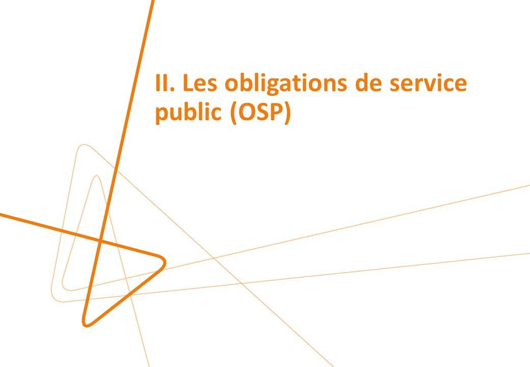 II. Les obligations de service public (OSP)