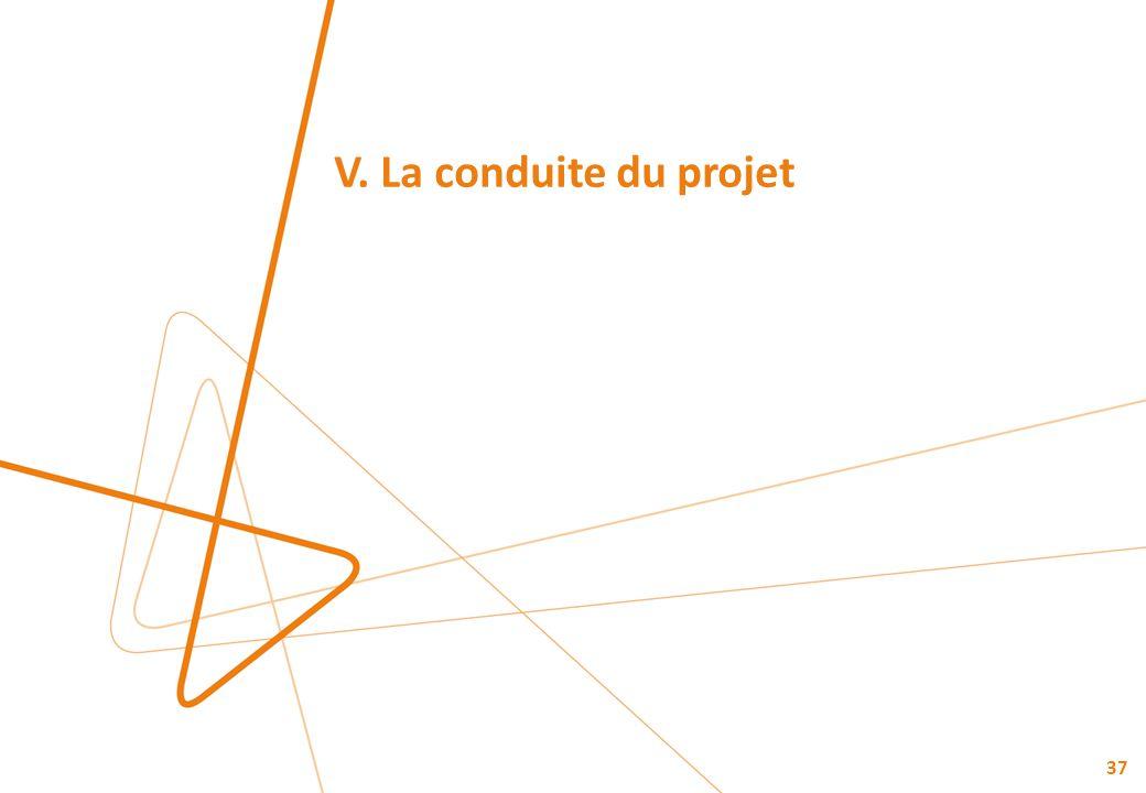 V. La conduite du projet