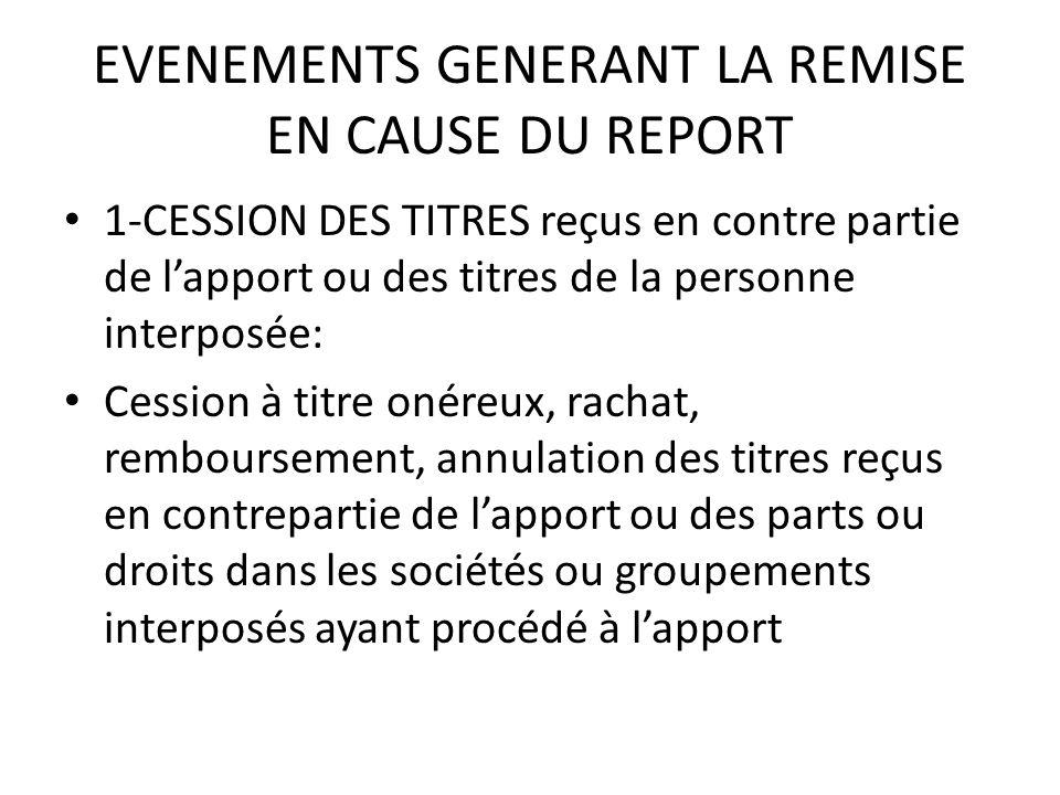 EVENEMENTS GENERANT LA REMISE EN CAUSE DU REPORT