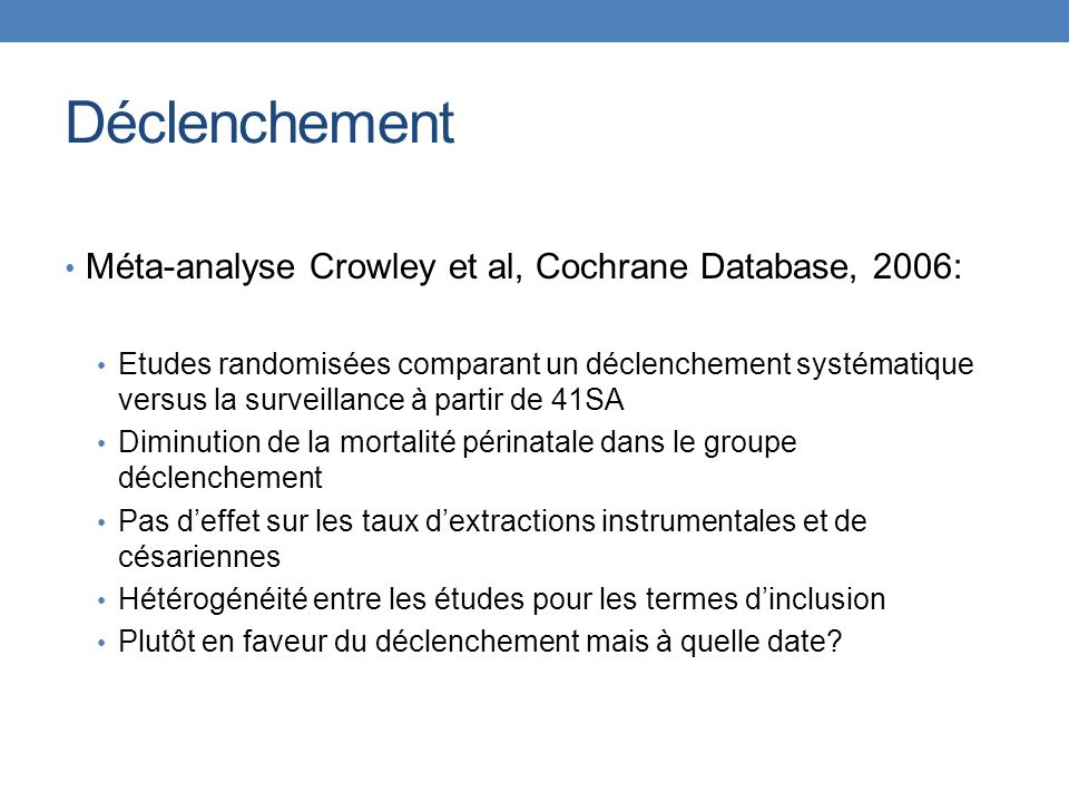 Déclenchement Méta-analyse Crowley et al, Cochrane Database, 2006: