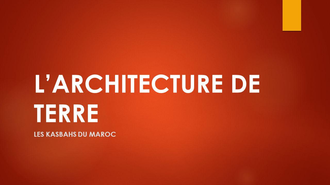 L'ARCHITECTURE DE TERRE