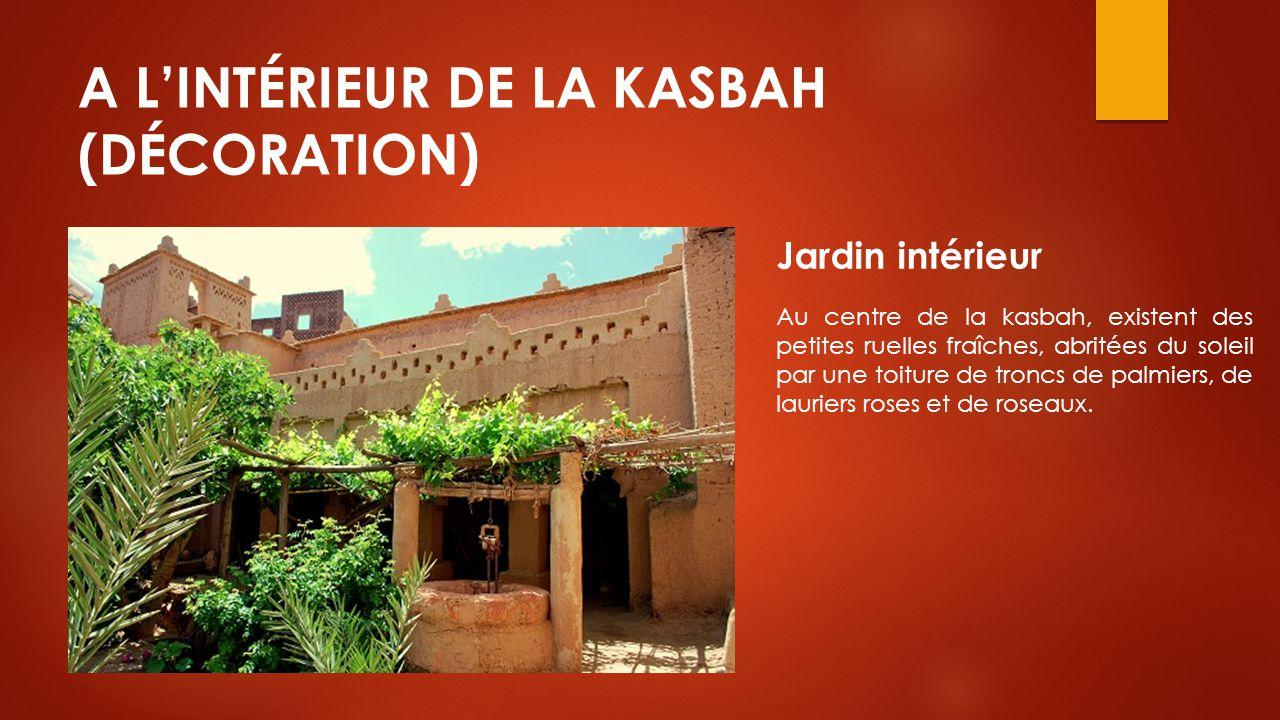 A L'INTÉRIEUR DE LA KASBAH (DÉCORATION)