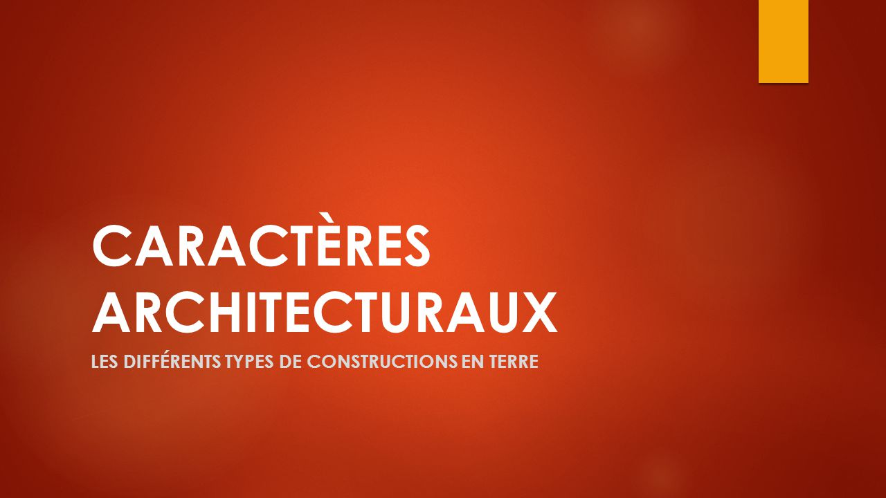 CARACTÈRES ARCHITECTURAUX