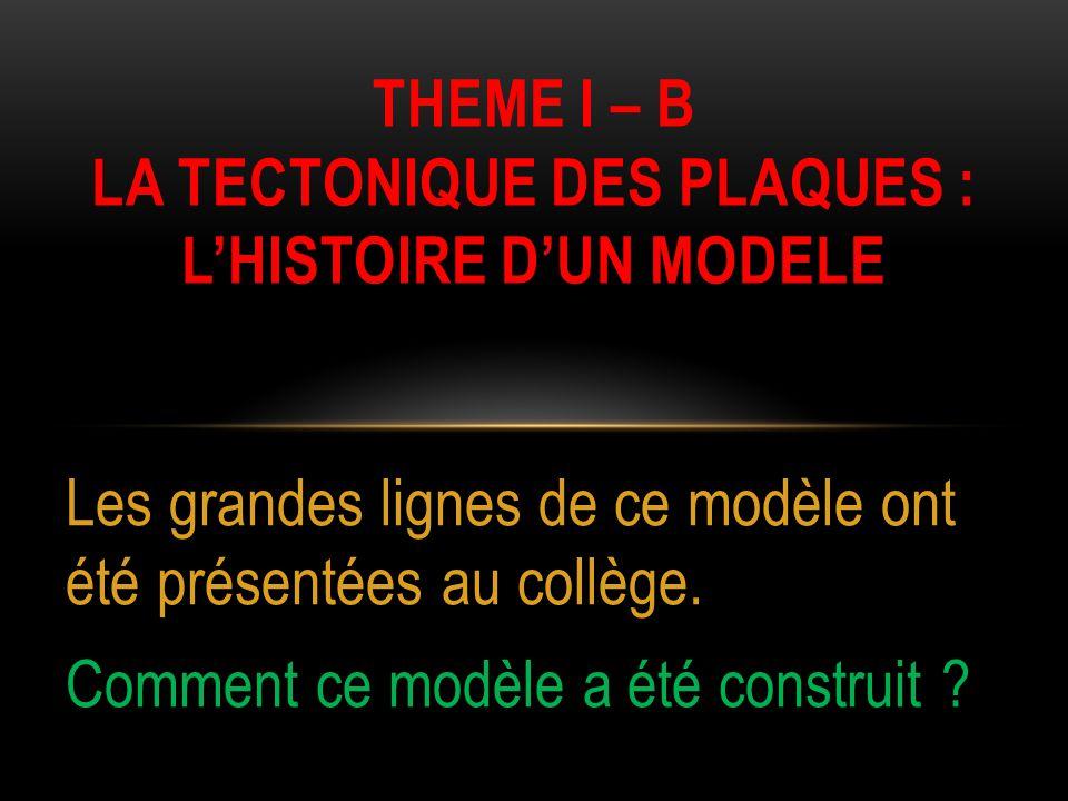 THEME i – b la tectonique des plaques : l'histoire d'un modele