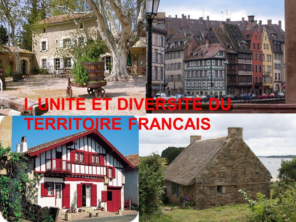 I. UNITE ET DIVERSITE DU TERRITOIRE FRANCAIS