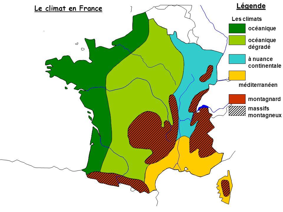 Légende Le climat en France Les climats océanique océanique dégradé