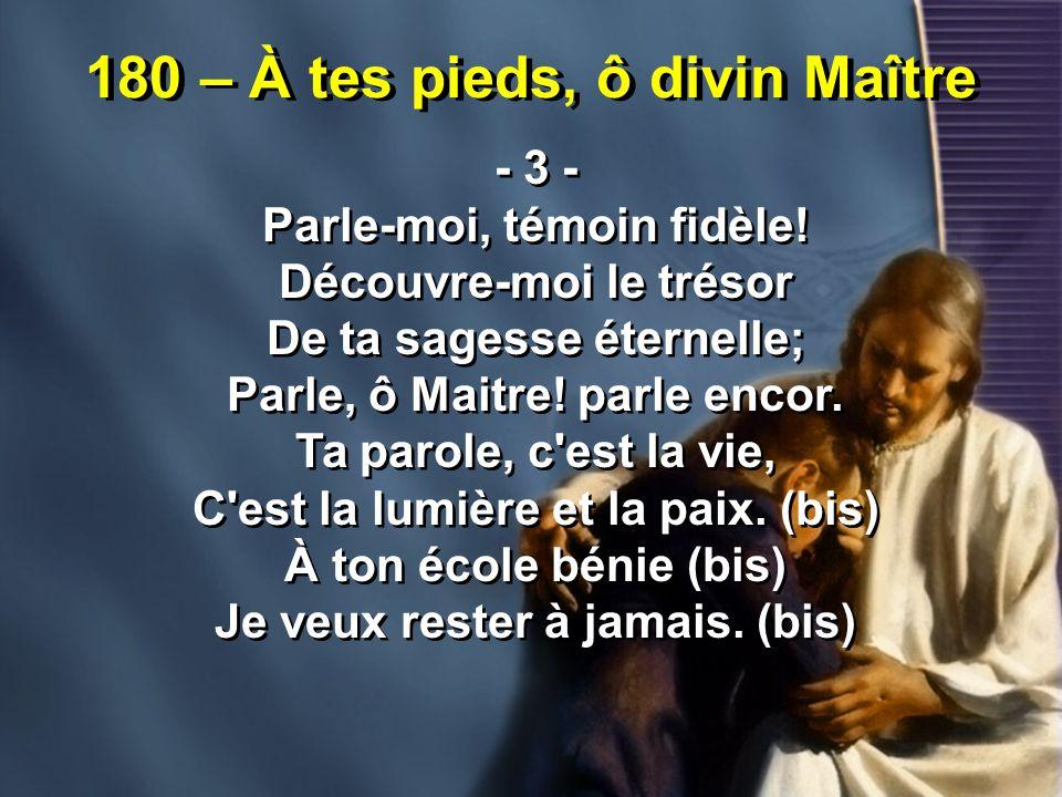 180 – À tes pieds, ô divin Maître