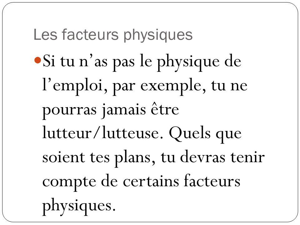 Les facteurs physiques