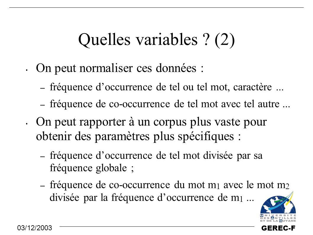Quelles variables (2) On peut normaliser ces données :
