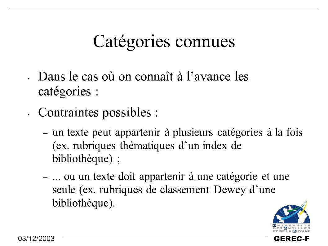 Catégories connues Dans le cas où on connaît à l'avance les catégories : Contraintes possibles :