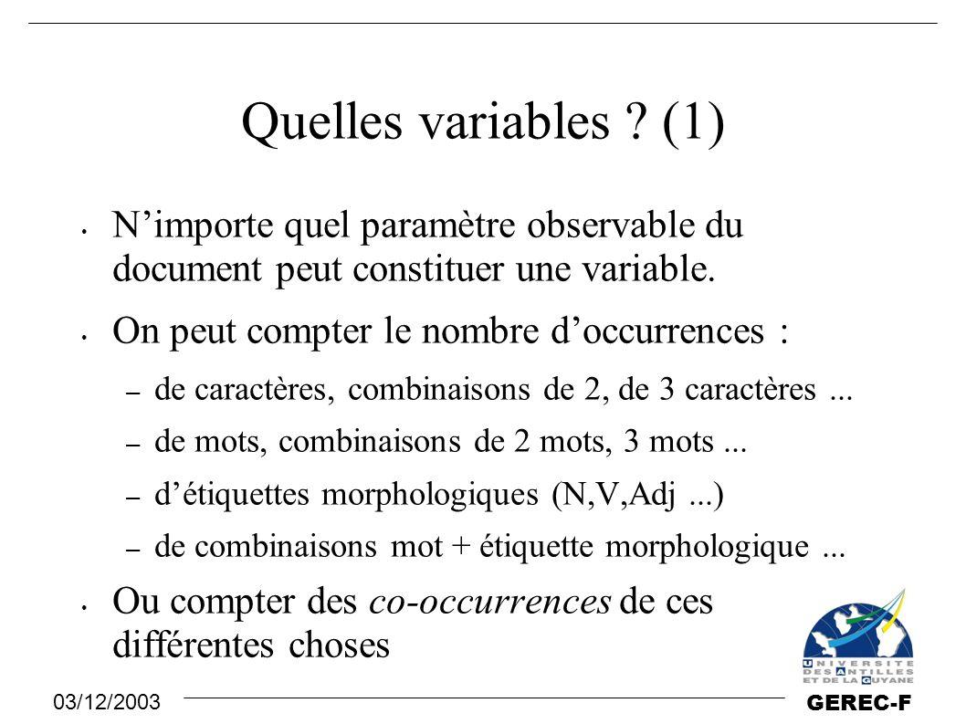 Quelles variables (1) N'importe quel paramètre observable du document peut constituer une variable.