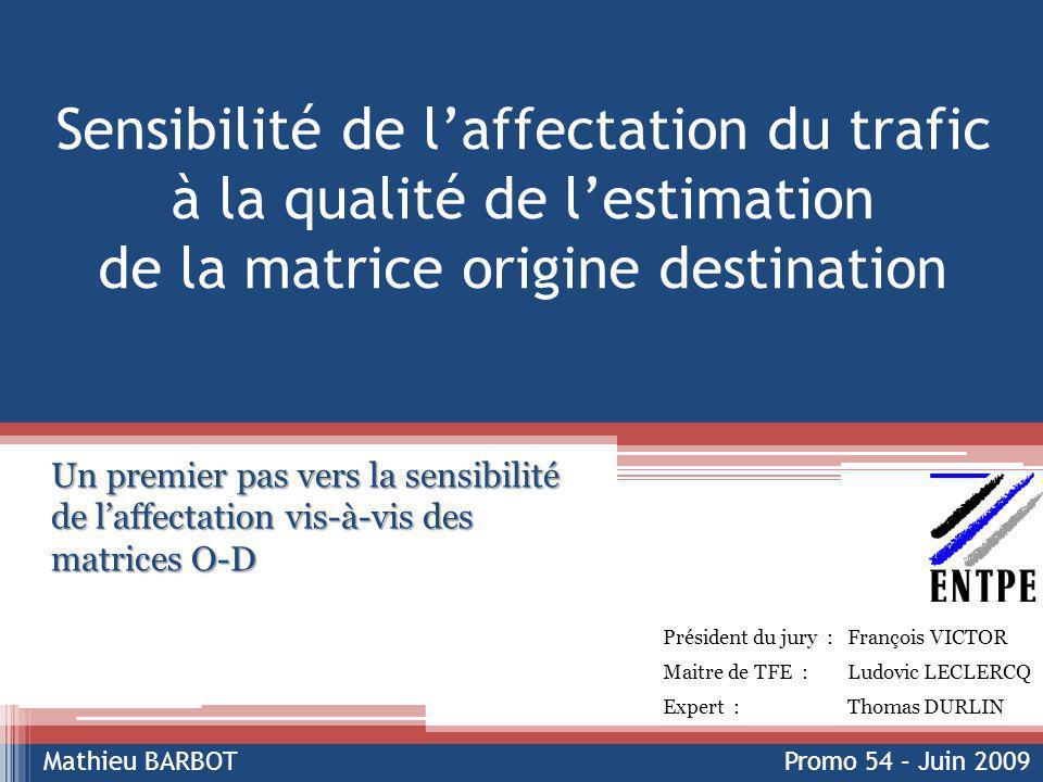 Sensibilité de l'affectation du trafic à la qualité de l'estimation de la matrice origine destination