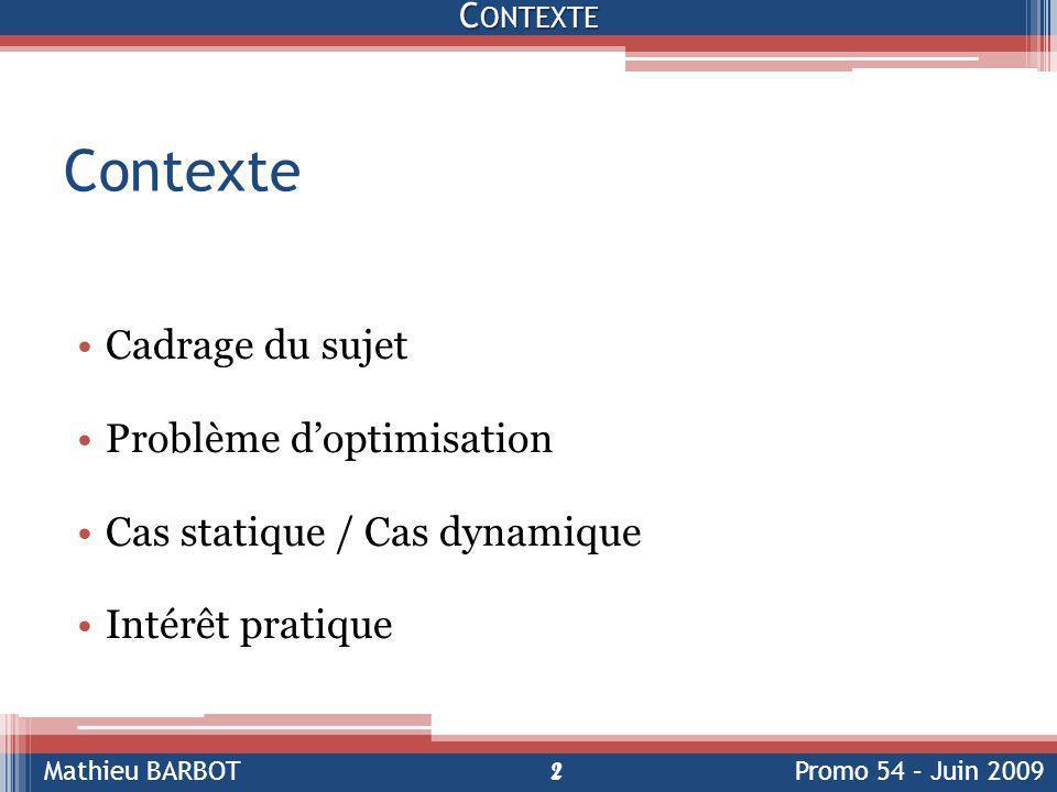 Contexte Cadrage du sujet Problème d'optimisation