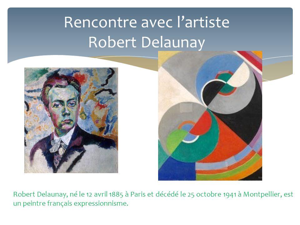 Rencontre avec l'artiste Robert Delaunay