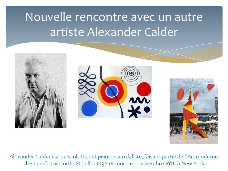 Nouvelle rencontre avec un autre artiste Alexander Calder