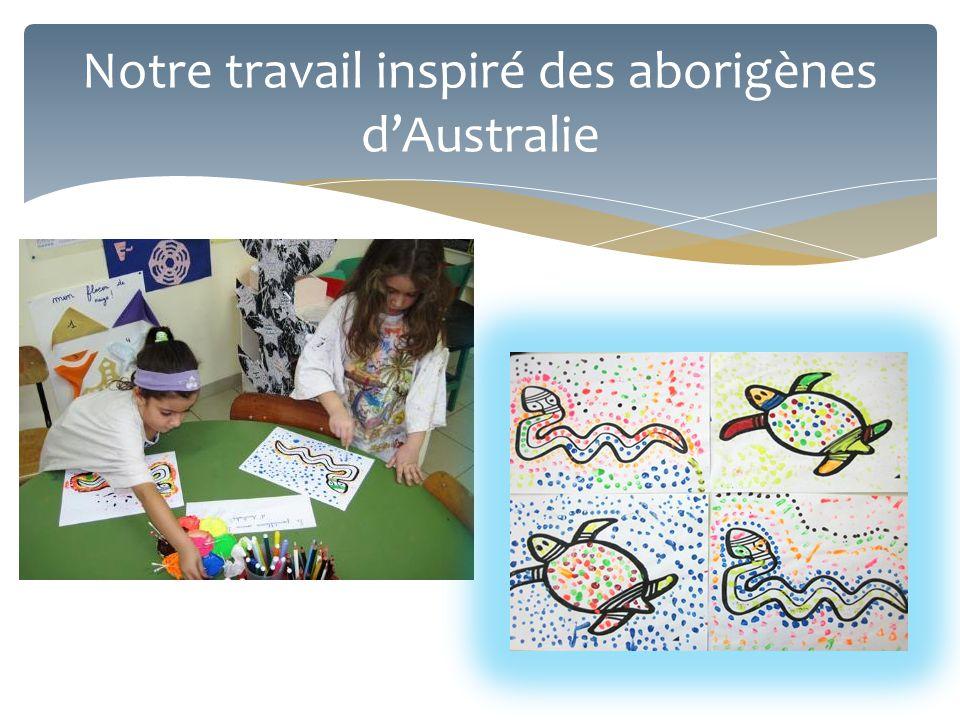 Notre travail inspiré des aborigènes d'Australie