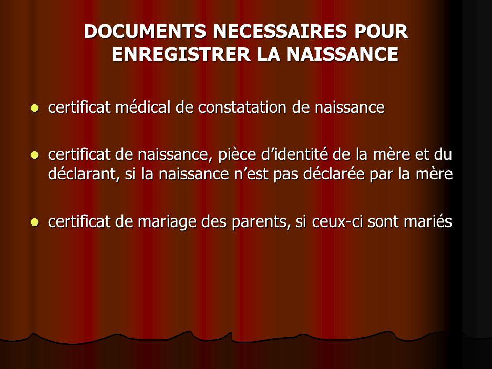 DOCUMENTS NECESSAIRES POUR ENREGISTRER LA NAISSANCE