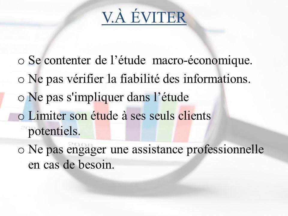 V.À ÉVITER Se contenter de l'étude macro-économique.