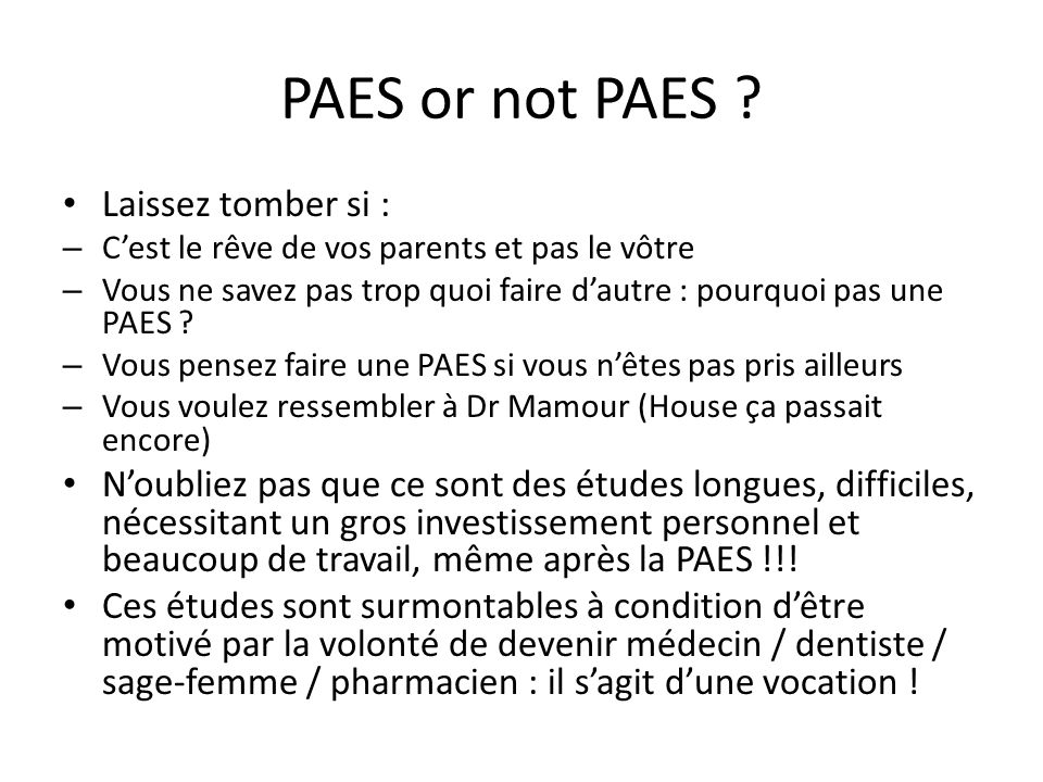 PAES or not PAES Laissez tomber si :