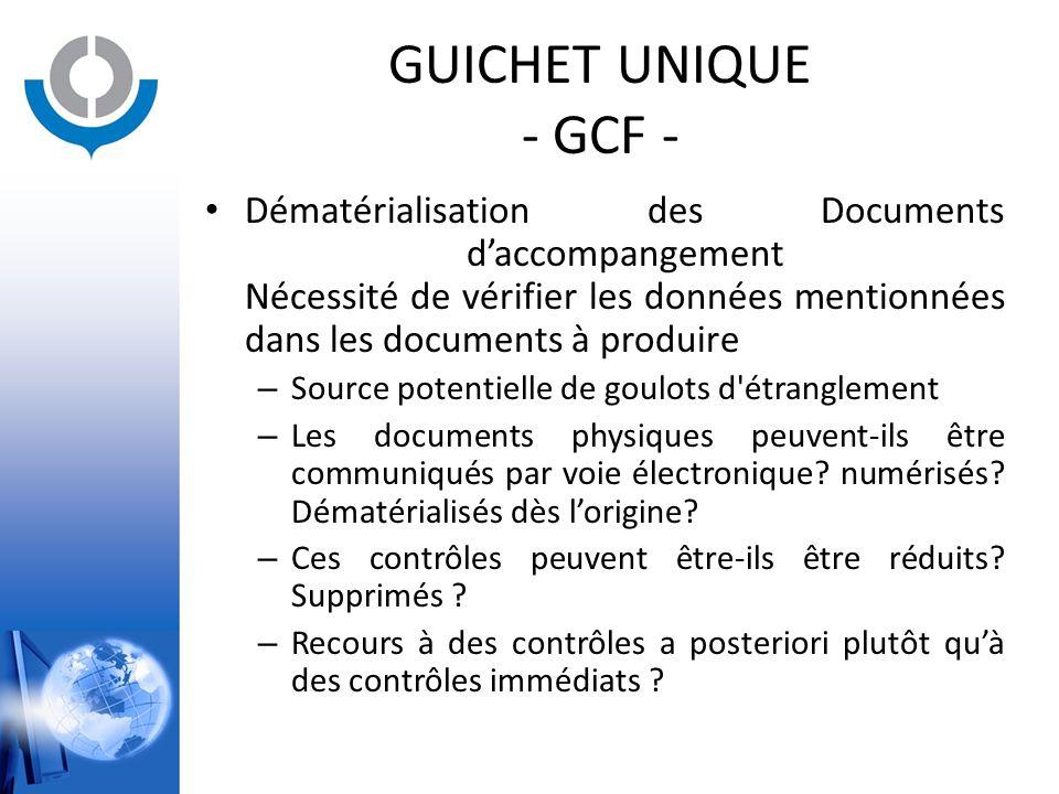 GUICHET UNIQUE - GCF - Dématérialisation des Documents d'accompangement Nécessité de vérifier les données mentionnées dans les documents à produire.