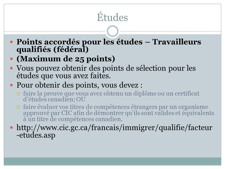 Études Points accordés pour les études – Travailleurs qualifiés (fédéral) (Maximum de 25 points)