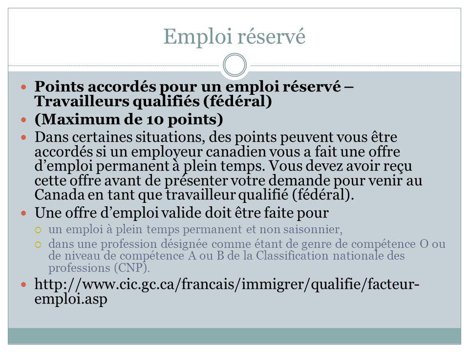 Emploi réservé Points accordés pour un emploi réservé – Travailleurs qualifiés (fédéral) (Maximum de 10 points)