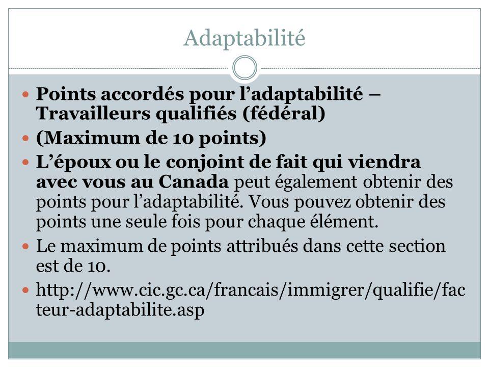 Adaptabilité Points accordés pour l'adaptabilité – Travailleurs qualifiés (fédéral) (Maximum de 10 points)