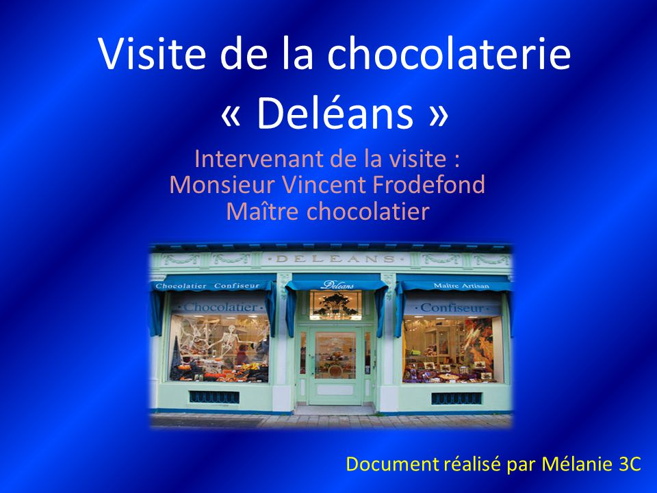Visite de la chocolaterie « Deléans »