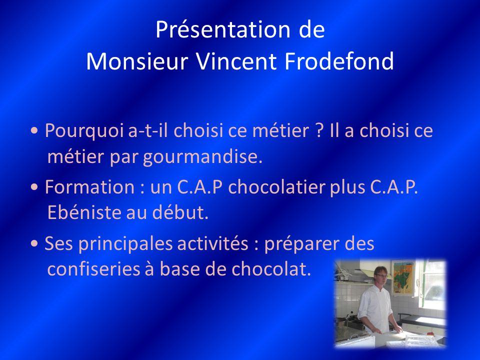 Présentation de Monsieur Vincent Frodefond