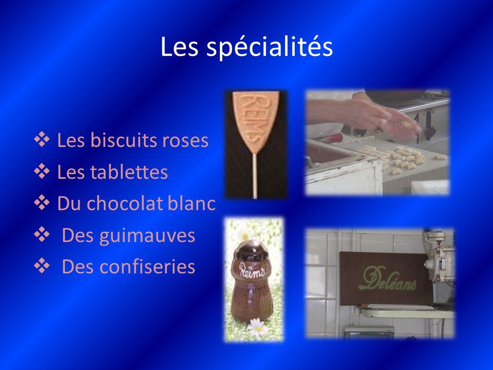 Les spécialités Les biscuits roses Les tablettes Du chocolat blanc