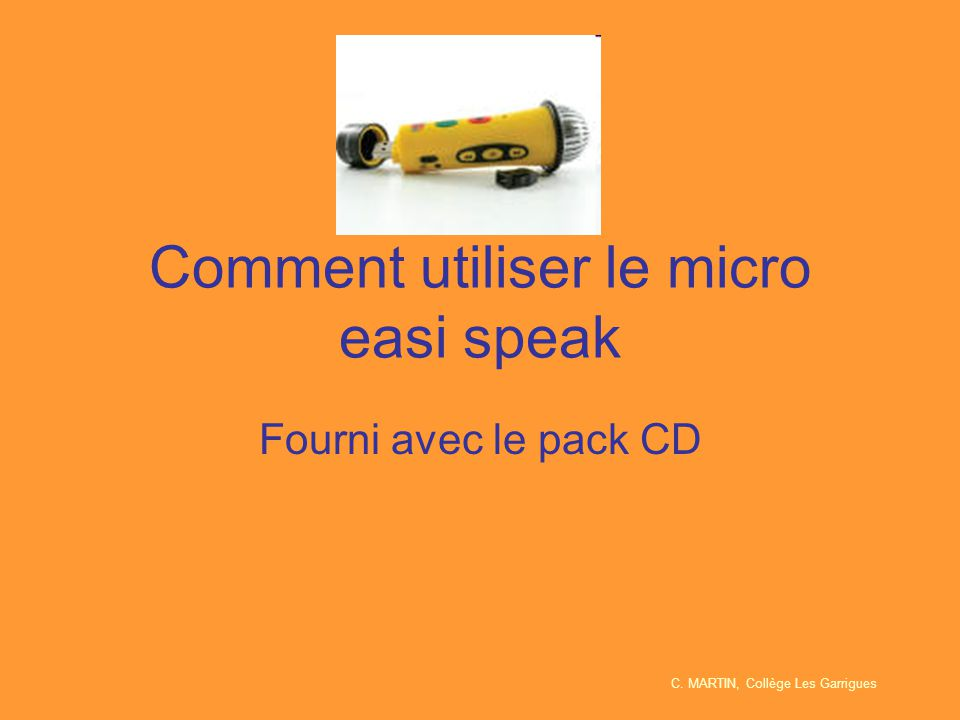 Comment utiliser le micro easi speak