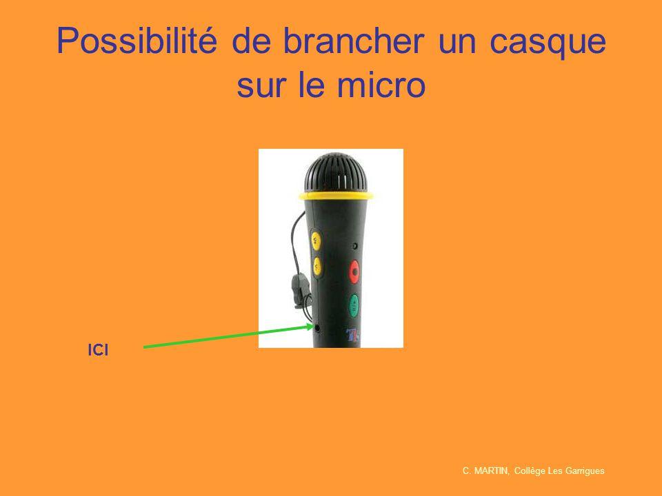 Possibilité de brancher un casque sur le micro