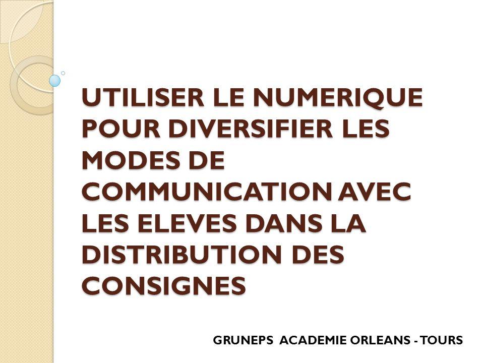 UTILISER LE NUMERIQUE POUR DIVERSIFIER LES MODES DE COMMUNICATION AVEC LES ELEVES DANS LA DISTRIBUTION DES CONSIGNES