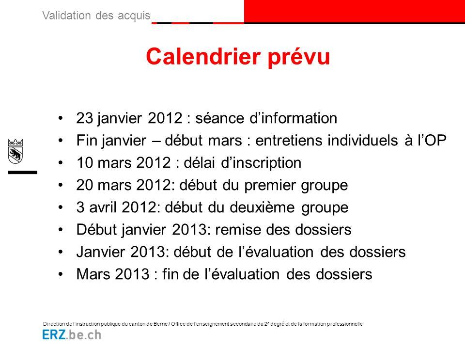 Calendrier prévu 23 janvier 2012 : séance d'information