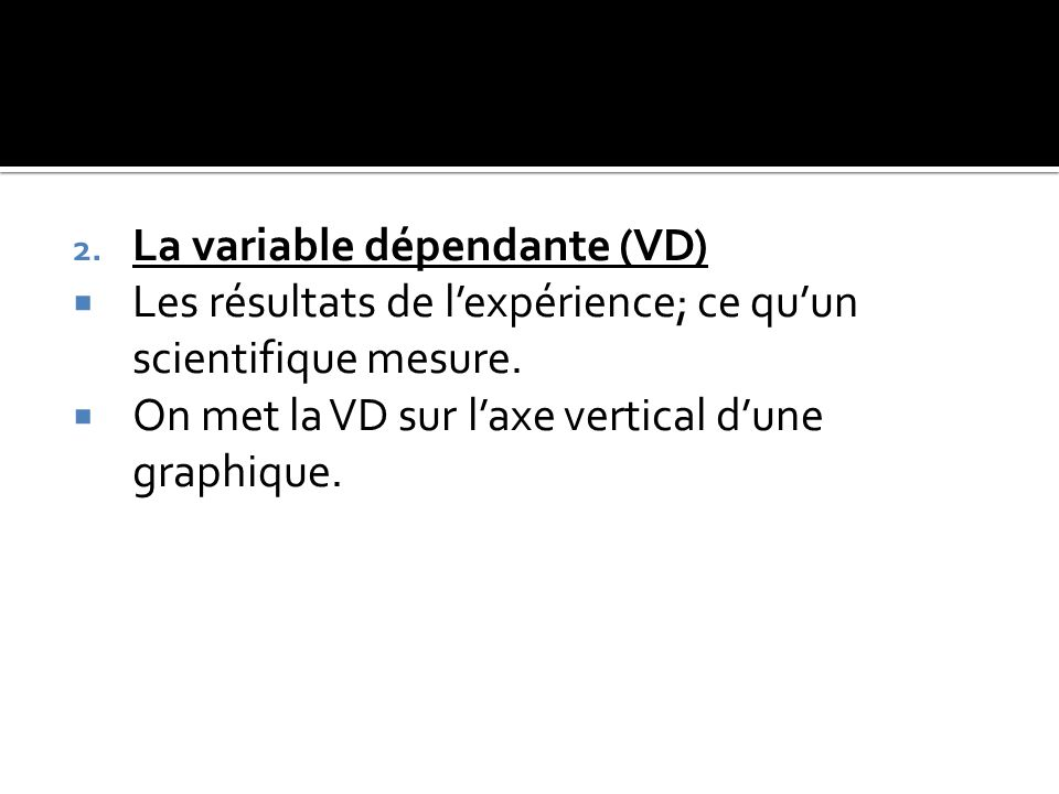 La variable dépendante (VD)