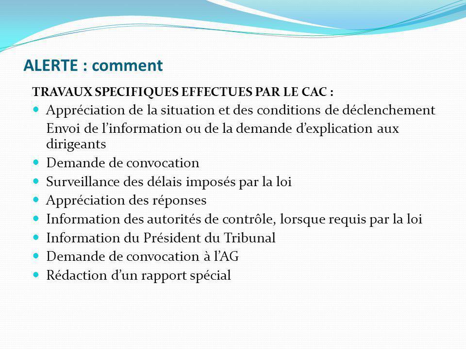ALERTE : comment TRAVAUX SPECIFIQUES EFFECTUES PAR LE CAC : Appréciation de la situation et des conditions de déclenchement.