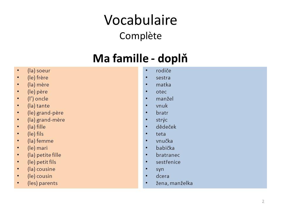 Vocabulaire Solution Ma famille - řešení (la) soeur (le) frère