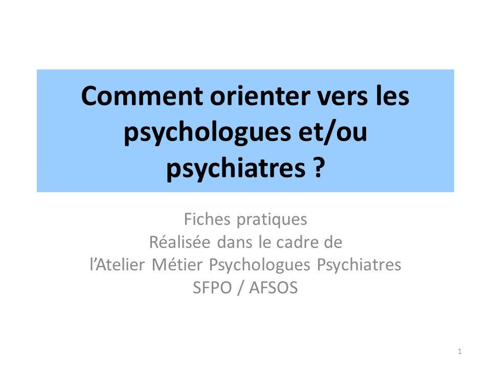 Comment orienter vers les psychologues et/ou psychiatres