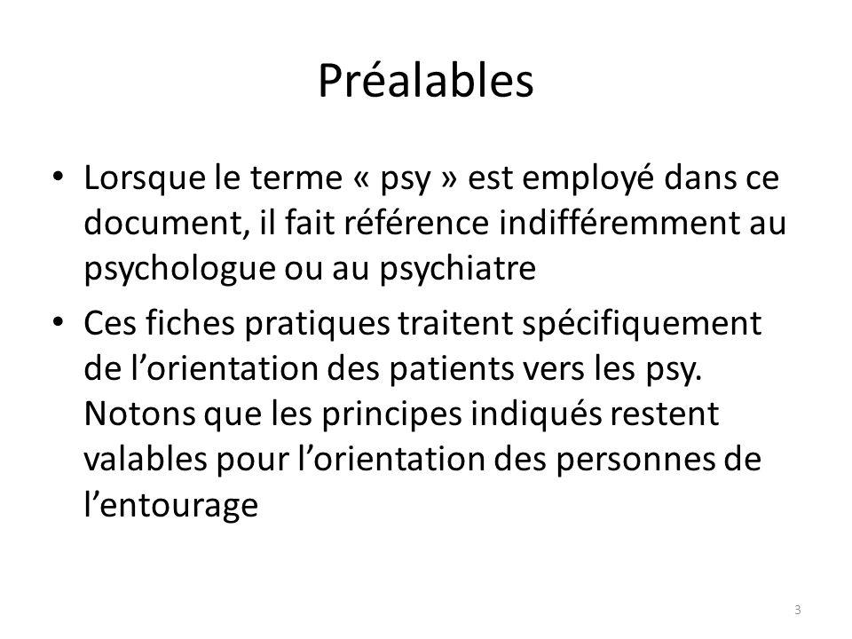 Préalables Lorsque le terme « psy » est employé dans ce document, il fait référence indifféremment au psychologue ou au psychiatre.