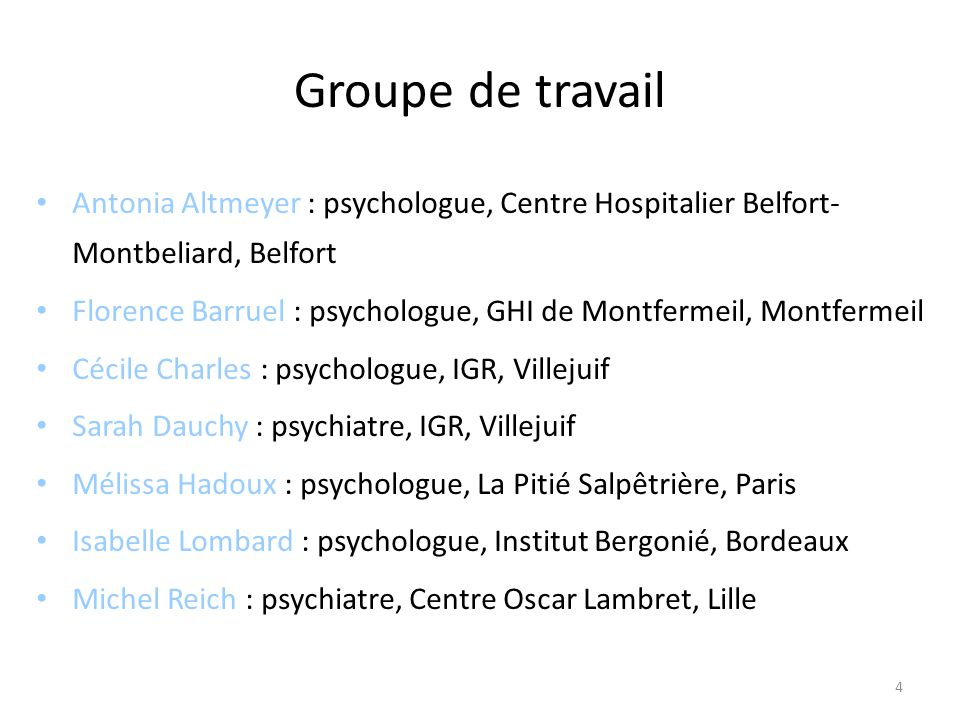 Groupe de travail Antonia Altmeyer : psychologue, Centre Hospitalier Belfort-Montbeliard, Belfort.