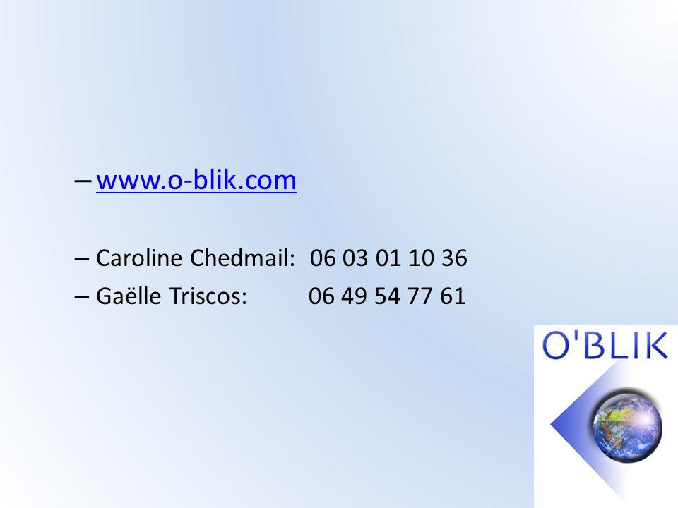 www.o-blik.com Caroline Chedmail: 06 03 01 10 36