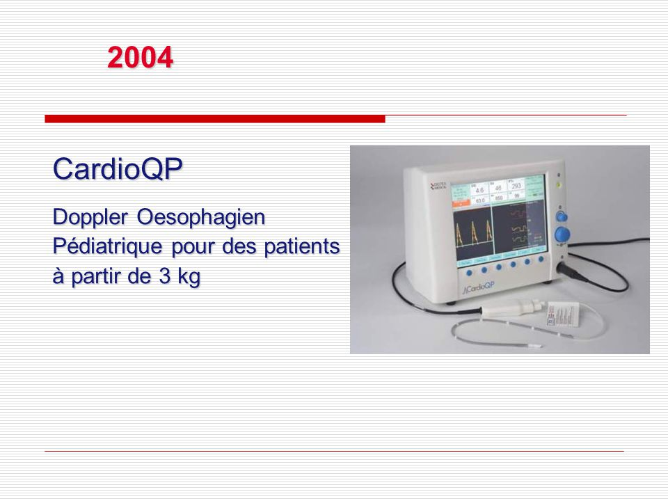 2004 CardioQP Doppler Oesophagien Pédiatrique pour des patients à partir de 3 kg