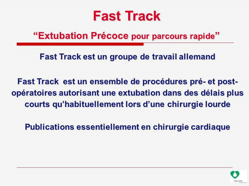 Fast Track Extubation Précoce pour parcours rapide