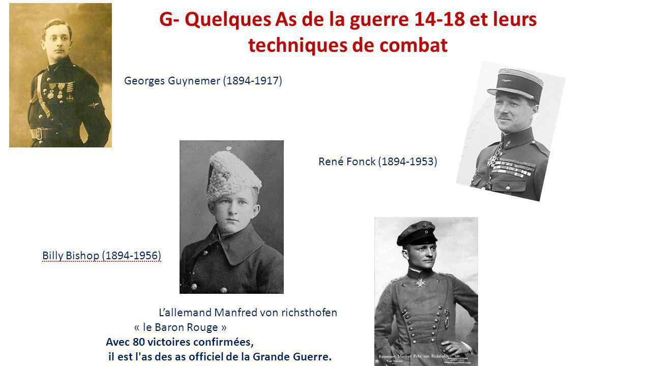 G- Quelques As de la guerre 14-18 et leurs techniques de combat