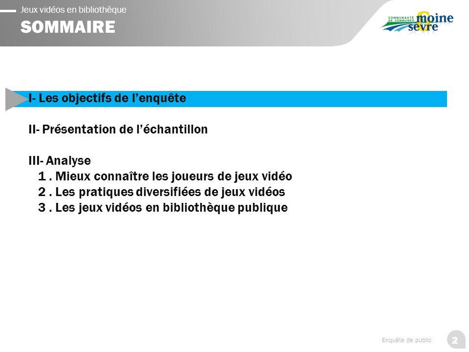 SOMMAIRE I- Les objectifs de l'enquête