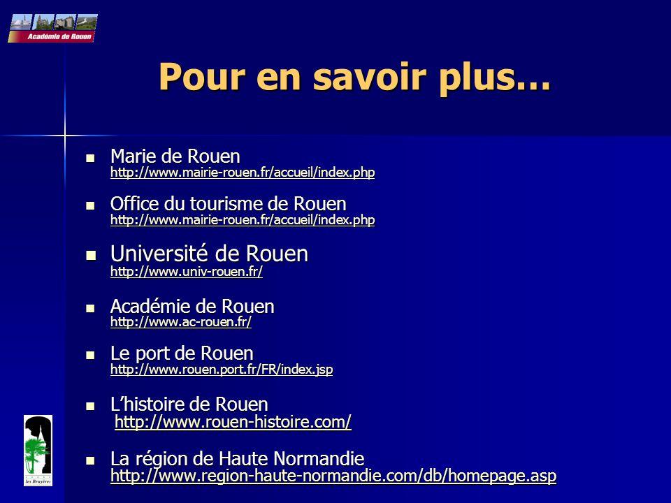 Pour en savoir plus… Université de Rouen http://www.univ-rouen.fr/