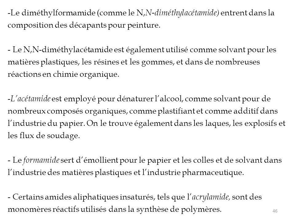 Le diméthylformamide (comme le N,N-diméthylacétamide) entrent dans la composition des décapants pour peinture.