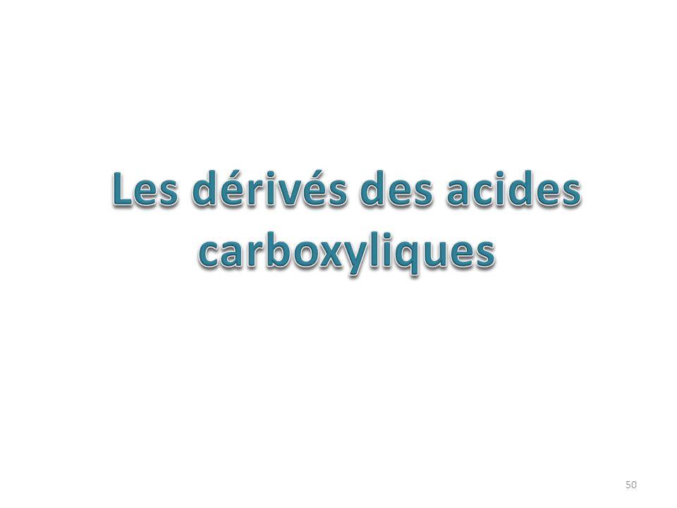 Les dérivés des acides carboxyliques